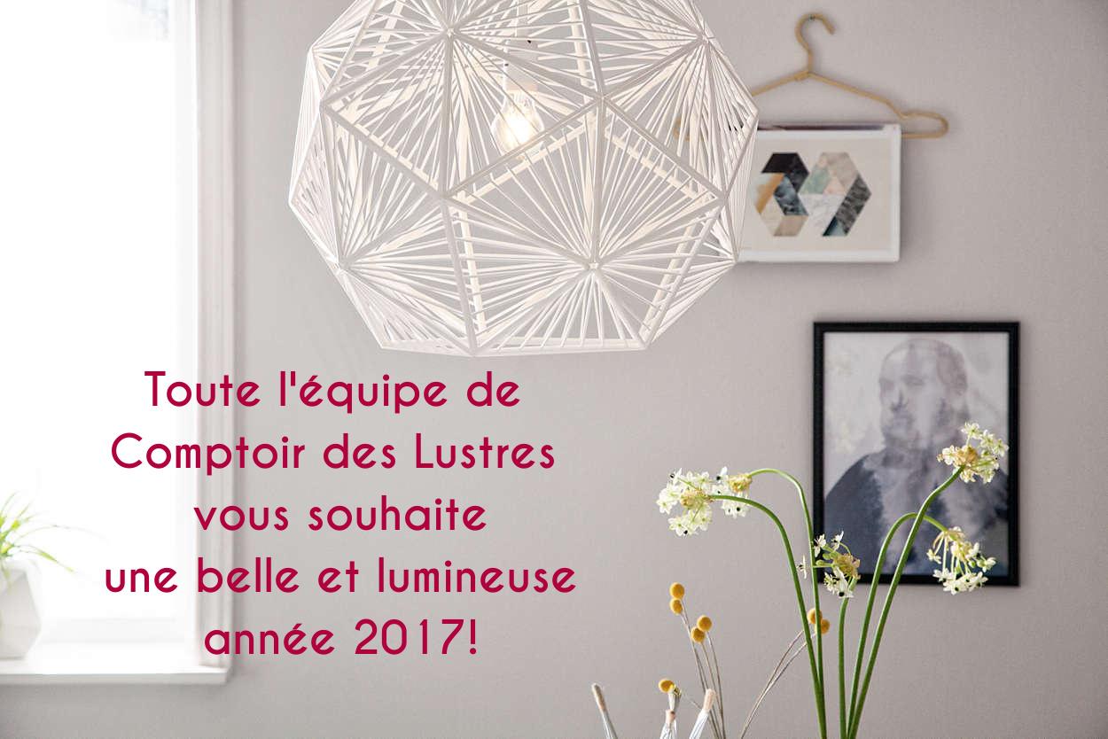 Comptoir des Lustres vous souhaite une excellente année 2017